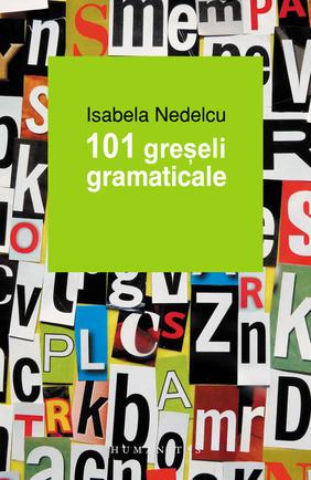 Isabela Nedelcu, 101 greșeli gramaticale-editia-a-ii-a_1_produs