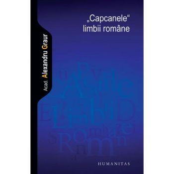 """Alexandru Graur, """"Capcanele"""" limbii române"""