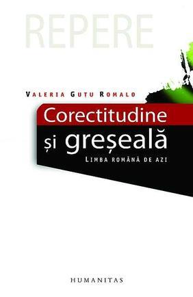 Valeria Guțu Romalo, Corectitudine și greșeală