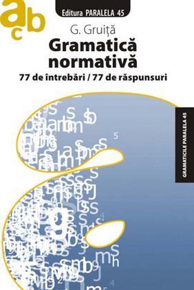 G. Gruiță, Gramatica normativă. 77 de întrebări/77 de răspunsuri
